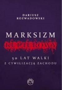 Marksizm kulturowy - Dariusz Rozwadowski   mała okładka
