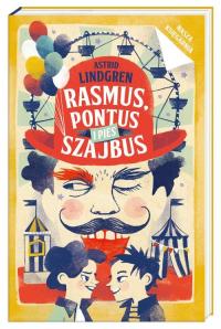 Rasmus, Pontus i pies Szajbus - Astrid Lindgren   mała okładka