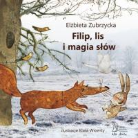 Filip lis i magia słów - Elżbieta Zubrzycka | mała okładka