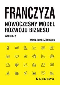 Franczyza nowoczesny model rozwoju biznesu - Ziółkowska Marta Joanna   mała okładka
