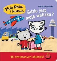 Kicia Kocia i Nunuś. Gdzie jest moja walizka? - Anita Głowińska | mała okładka