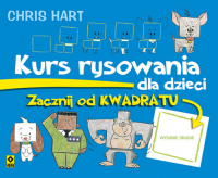 Kurs rysowania dla dzieci Zacznij od kwadratu - Christopher Hart   mała okładka