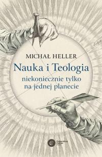Nauka i Teologia - niekoniecznie tylko na jednej planecie - Michał Heller | mała okładka