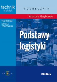 Podstawy logistyki podręcznik Technikum, Szkoła Policealna - Katarzyna Grzybowska   mała okładka