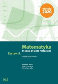 Matematyka Próbne arkusze maturalne. Zestaw 5 Poziom podstawowy - Górski Waldemar, Ustrzycka Bożena, Kownacka S | mała okładka