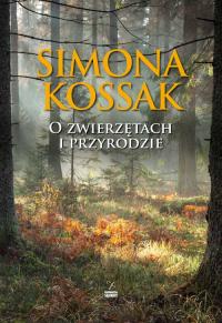 O zwierzętach i przyrodzie - Simona Kossak   mała okładka