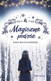 Magiczna podróż - Kasia Bulicz-Kasprzak   mała okładka