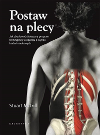 Postaw na plecy Jak zbudować skuteczny program treningowy w oparciu o wyniki badań naukowych - Stuart McGill   mała okładka