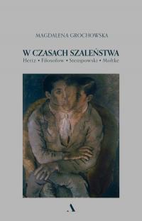 W czasach szaleństwa - Magdalena Grochowska | mała okładka