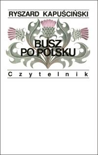 Busz po polsku - Ryszard Kapuściński   mała okładka