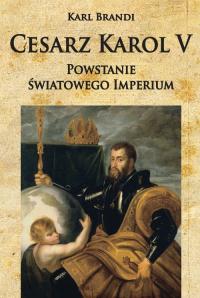 Cesarz Karol V Powstanie światowego imperium - Brandi Karl | mała okładka