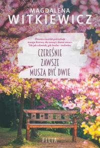 Czereśnie zawsze muszą być dwie Wielkie Litery - Magdalena Witkiewicz | mała okładka