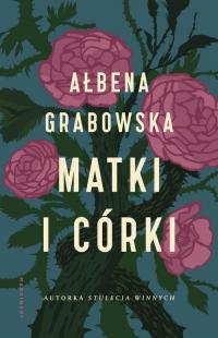 Matki i córki - Ałbena Grabowska | mała okładka