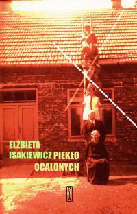 Piekło ocalonych - Elżbieta Isakiewicz | mała okładka