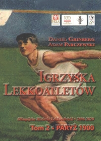 Igrzyska lekkoatletów. T.2 Paryż 1900  - Grinberg Daniel, Parczewski Adam   mała okładka