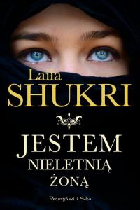 Jestem nieletnią żoną - Laila Shukri | mała okładka