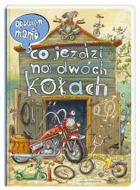 Opowiem ci, mamo, co jeździ na dwóch kołach - Nowicki Artur, Brykczyński Marcin   mała okładka