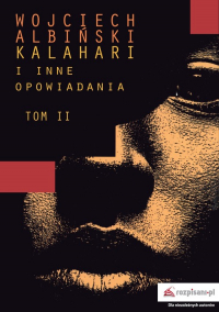 Kalahari i inne opowiadania Tom 2 - Wojciech Albiński | mała okładka