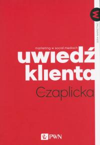 Uwiedź klienta Marketing w social mediach - Monika Czaplicka   mała okładka