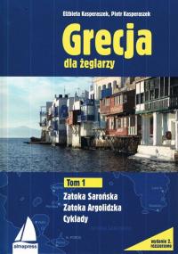 Grecja dla żeglarzy Tom 1 Zatoka Sarońska Zatoka Argolidzka - Kasperaszek Piotr, Kasperaszek Elżbieta | mała okładka