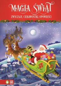 Magia świąt Zwyczaje, ciekawostki, opowieści - zbiorowa praca | mała okładka