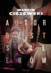 Autor bestsellerów - Marcin Ciszewski | mała okładka