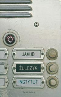 Instytut - Jakub Żulczyk   mała okładka