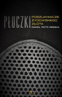 Płuczki W poszukiwaniu żydowskiego złota - Reszka Paweł Piotr   mała okładka