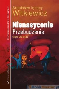 Nienasycenie Część 1 Przebudzenie - Witkiewicz Stanisław Ignacy   mała okładka