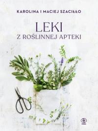 Leki z roślinnej apteki - Szaciłło Karolina, Szaciłło Maciej   mała okładka