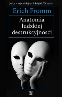 Anatomia ludzkiej destrukcyjności - Erich Fromm | mała okładka