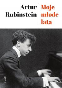 Moje młode lata - Artur Rubinstein | mała okładka