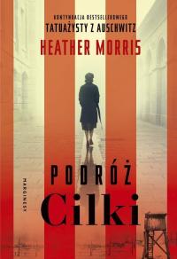Podróż Cilki - Heather Morris | mała okładka