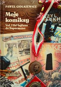 Moje komiksy Vol 1 Od Tajfuna do Supermana - Paweł Ciołkiewicz   mała okładka