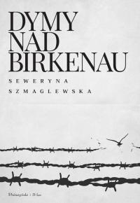 Dymy nad Birkenau - Seweryna Szmaglewska | mała okładka