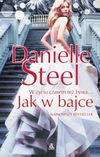 Jak w bajce - Danielle Steel | mała okładka