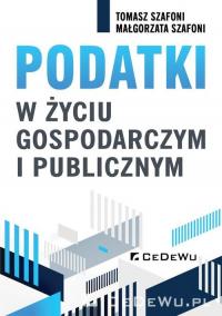Podatki w życiu gospodarczym i publicznym - Szafoni Tomasz, Szafoni Małgorzata | mała okładka