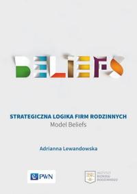 Strategiczna logika firm rodzinnych Model BELIEFS - Adrianna Lewandowska | mała okładka