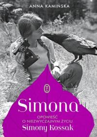 Simona Opowieść o niezwyczajnym życiu Simony Kossak - Anna Kamińska | mała okładka