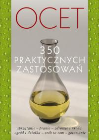 Ocet 350 praktycznych zastosowań - zbiorowa praca | mała okładka