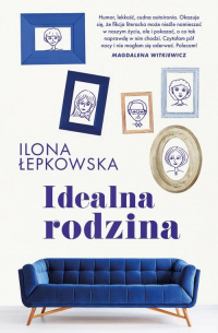 Idealna rodzina - Ilona Łepkowska | mała okładka