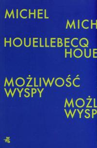 Możliwość wyspy - Michel Houellebecq   mała okładka