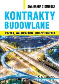 Kontrakty budowlane Ryzyka, waloryzacja, ubezpieczenia - Siemińska Ewa Hanna   mała okładka