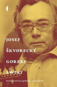 Gorzki świat - Josef Skvorecky   mała okładka