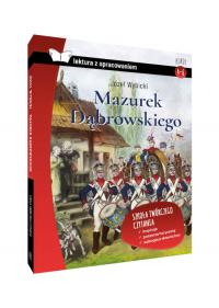 Mazurek Dąbrowskiego lektura z opracowaniem - Józef Wybicki | mała okładka