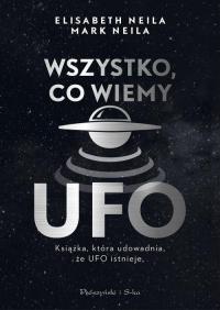 Wszystko, co wiemy o UFO - Neila Elisabeth, Neila Mark   mała okładka