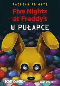 Five Nights at Freddy's W pułapce - Scott Cawthon | mała okładka