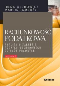 Rachunkowość podatkowa Analiza w zakresie podatku dochodowego od osób prawnych - Olchowicz Irena, Jamroży Marcin | mała okładka