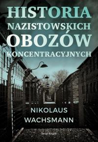 Historia nazistowskich obozów koncentracyjnych - Nikolaus Wachsmann   mała okładka