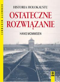 Ostateczne rozwiązanie Historia Holokaustu - Hans Mommsen | mała okładka